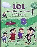 101 comptines à mimer et à jouer avec les tout-petits et les plus grands de Corinne Albaut ( 11 octobre 2001 )