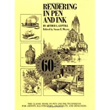 Rendering in Pen and Ink: The Classic Book On Pen and Ink Techniques for Artists, Illustrators, Architects, and Designers by Arthur L. Guptill (1997-08-01)