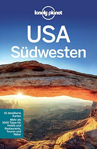 Lonely Planet Reiseführer USA Südwesten: mit Downloads aller Karten (Lonely Planet Reiseführer E-Book)