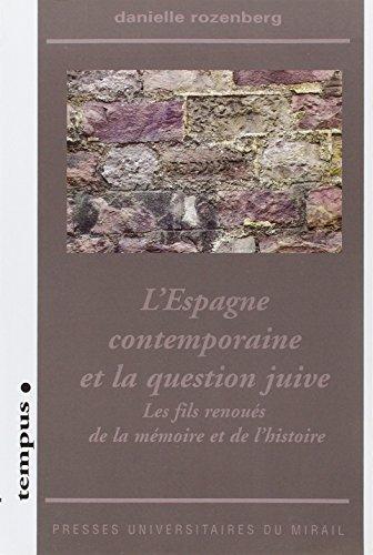 L'Espagne contemporaine et la question juive : Les fils renoués de la mémoire et de l'histoire