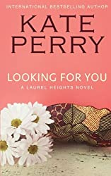 Looking For You: A Laurel Heights Novel: Volume 4 by Kate Perry (2012-11-04)