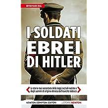 I soldati ebrei di Hitler (eNewton Saggistica) (Italian Edition)