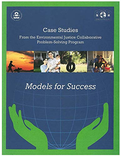 Case Studies From the Environmental Justice Collaborative Problem-Solving Program Models for Success (English Edition)