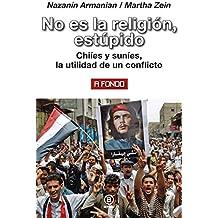 No es la religión, estúpido. Chiíes y suníes, la utilidad de un conflicto (A fondo nº 16)