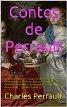Contes de Perrault: Le petit Chaperon rouge, La Barbe-Bleue, le Chat botté, La Belle au Bois dormant, Les Fées, Cendrillon, Riquet à la Houppe, Le Petit Poucet, Peau d'Âne,... (38 illustrations) par Perrault