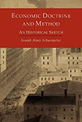 Economic Doctrine and Method: An Historical Sketch by Joseph Alois Schumpeter (2012-08-08)