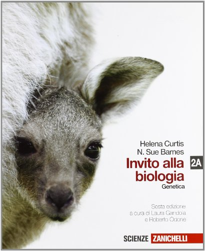 Invito alla biologia. Vol. 2A: Genetica. Per le Scuole superiori. Con espansione online