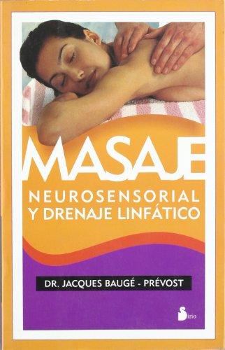 MASAJE NEUROSENSORIAL Y DRENAJE. -. A.Ed. (2001) por Jacques Bauge-Prevost
