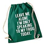 HippoWarehouse Leave me alone Im only speaking talking to my frog today Drawstring Cotton School Gym Kid Bag Sack 37cm x 46cm, 12 litres