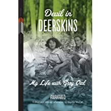 Devil in Deerskins: My Life with Grey Owl (First Voices, First Texts)