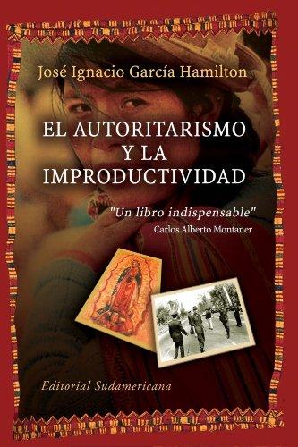 El autoritarismo y la improductividad por José García Hamilton