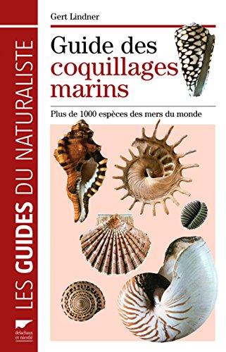 Guide des coquillages marins. Plus de 1000 espèces des mers du monde
