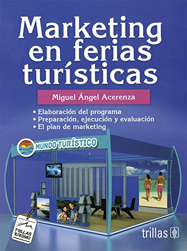 Marketing en ferias turisticas/ Tourism Fairs Marketing por Miguel Angel Acerenza