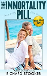 The Immortality Pill - Available Now: How Nobel Prize Winning Anti-Aging Science on Telomeres, Telomerase and TA-65 Can Help You Live Longer and Healthier, Fight Aging, and Stay Young
