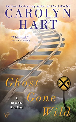 Ghost Gone Wild (Bailey Ruth Book 4) (English Edition)