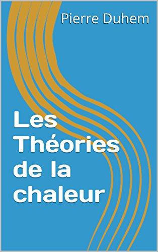 Les Théories de la chaleur par Pierre Duhem