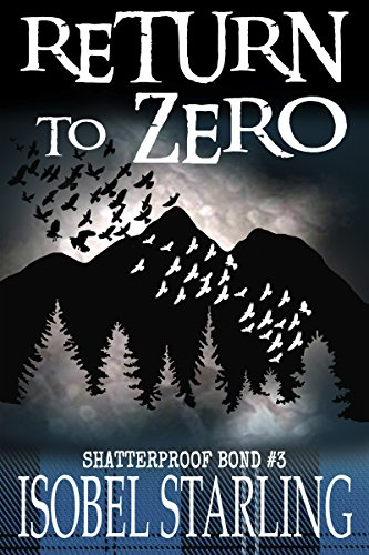 Return to Zero by Isobel Starling, Shatterproof Bond #3 | amazon.com