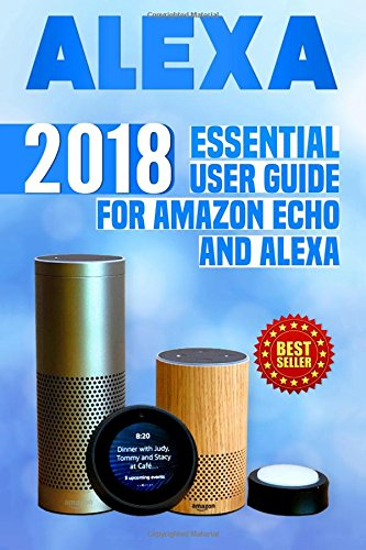Free download pdf alexa 2018 essential user guide for amazon echo free download pdf alexa 2018 essential user guide for amazon echo and alexa amazon echo echo dot amazon echo show amazon spot alexa amazon alexa malvernweather Gallery