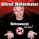 Alfred Mittermeier - Hörbuch-Download 'Extrawurst ist aus!'  (23.05.2017)