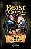 Beast Quest – Tagus, Prinz der Steppe: Band 4