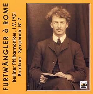 Furtwängler à Rome - Bruckner : Symphonie n° 7