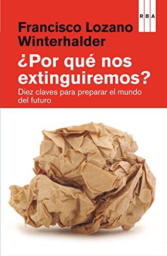 ¿Por qué nos extinguiremos? (DIVULGACIÓN) por Francisco LozanoWinterhalder