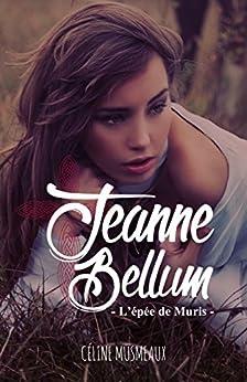 Jeanne Bellum: L'épée de Muris