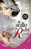 El anillo de rubí: Una joya maldita que cambió el destino de dos mujeres (Doce rosas)
