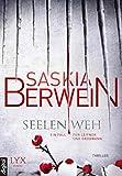 Seelenweh: Ein Fall für Leitner und Grohmann von Saskia Berwein