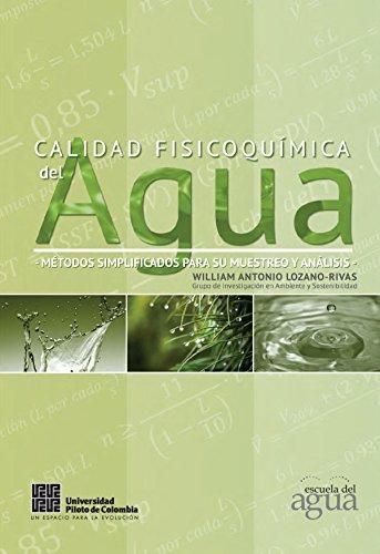 Calidad fisicoquímica del agua.: Métodos simplificados para su muestreo y análisis (Spanish Edition)