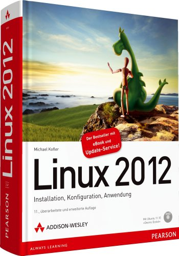 Linux 2012 - Installation, Konfiguration, Anwendung (Open Source Library)