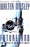 Futureland by Walter Mosley (2001-11-12)