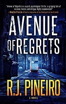 Avenue of Regrets: A Suspenseful Psychological Thriller by [Pineiro, R.J.]