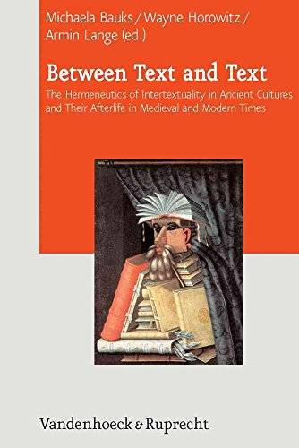 [Between Text and Text: International Symposium on Intertextuality in Acient Near Eastern, Ancient Mediterranean, and Early Medieval Literatures] (By: Michaela Bauks) [published: June, 2013]