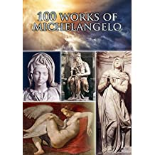 100 Works of Michelangelo (English Edition)