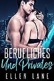 Berufliches Und Privates: Ein Milliardär - Liebesroman von Ellen L.
