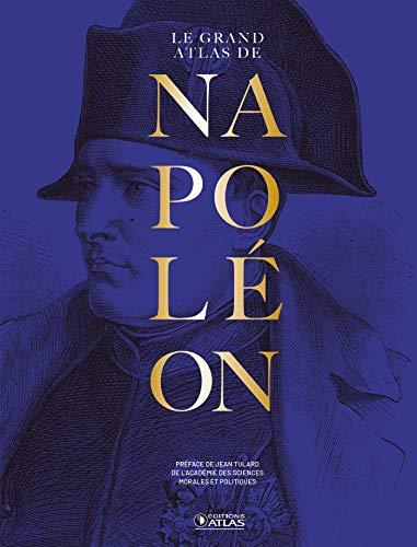 Le Grand Atlas de Napoléon édition anniversaire 250 ans par Collectif