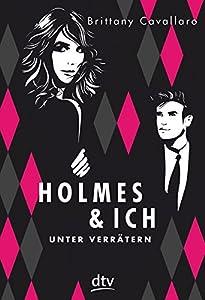 Cavallaro, Brittany: Holmes und ich - Unter Verrätern
