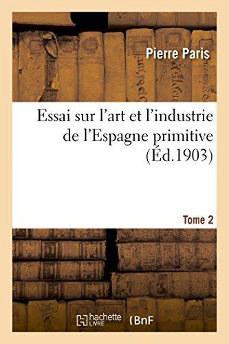 Essai sur l'art et l'industrie de l'Espagne primitive Tome 2 par Paris-P