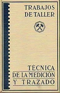 medición y trazado: TÉCNICA DE LA MEDICIÓN Y TRAZADO. Con 226 grabados.