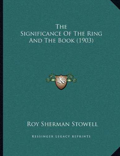 The Significance of the Ring and the Book (1903)