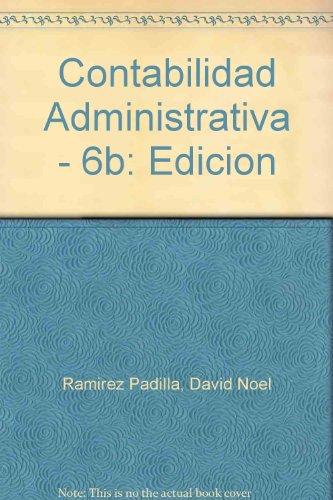 Descargar Libro Contabilidad Administrativa - 6b: Edicion de David Noel Ramirez Padilla