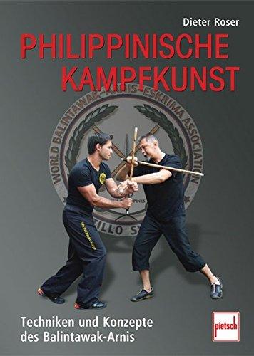 Philippinische Kampfkunst: Techniken und Konzepte des Balintawak-Arnis