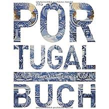 Das Portugal Buch: Highlights eines faszinierenden Landes (KUNTH Das ... Buch. Highlights einer faszinierenden Stadt)
