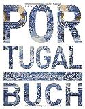 Das Portugal Buch: Highlights eines faszinierenden Landes (KUNTH Das ... Buch. Highlights einer faszinierenden Stadt) - KUNTH Verlag GmbH & Co. KG
