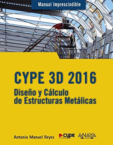 CYPE 3D 2016 (Manuales Imprescindibles) por Antonio Manuel Reyes Rodríguez