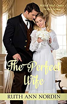 The Perfect Wife (Misled Mail Order Brides Book 3) by [Nordin, Ruth Ann]