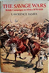 Savage Wars: British Campaigns in Africa, 1870-1920