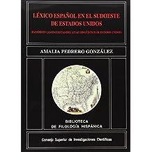 Léxico español en el sudoeste de Estados Unidos: Basado en las encuestas del atlas lingüístico de Estados Unidos (Biblioteca de Filología Hispánica)
