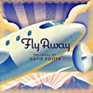 Fly away (The songs of David Foster)